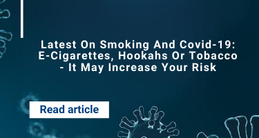 Latest On Smoking And Covid-19: E-Cigarettes, Hookahs Or Tobacco - It May Increase Your Risk