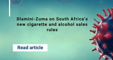 Dlamini-Zuma on South Africa's new cigarette and alcohol sales rules