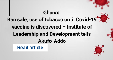 Ghana: Ban sale, use of tobacco until Covid-19 vaccine is discovered – Institute of Leadership and Development tells Akufo-Addo