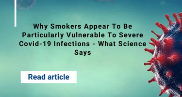 Why Smokers Appear To Be Particularly Vulnerable To Severe Covid-19 Infections - What Science Says